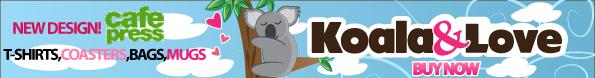 Buy it Now on Cafe Press Koala and love merchandise